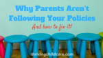 Why Parents Aren't Following Your Policies